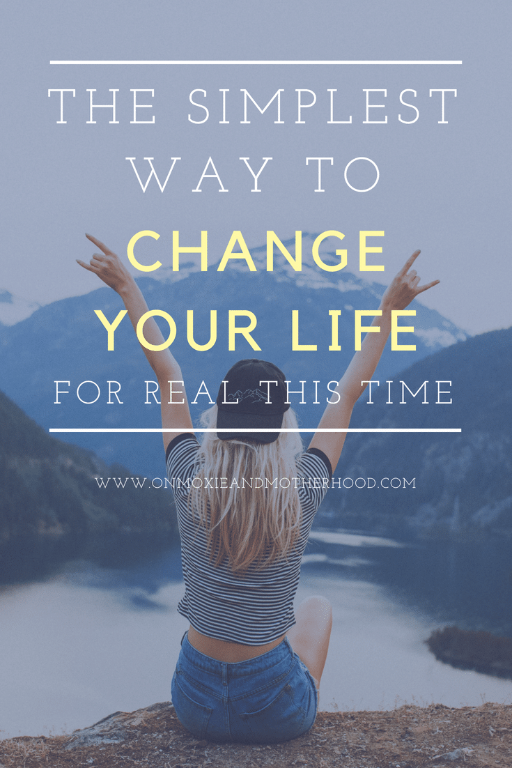 Simplest way to change your life and habits