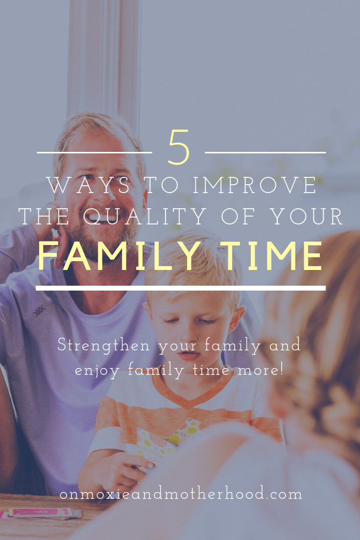 How to Create Quality Family Time